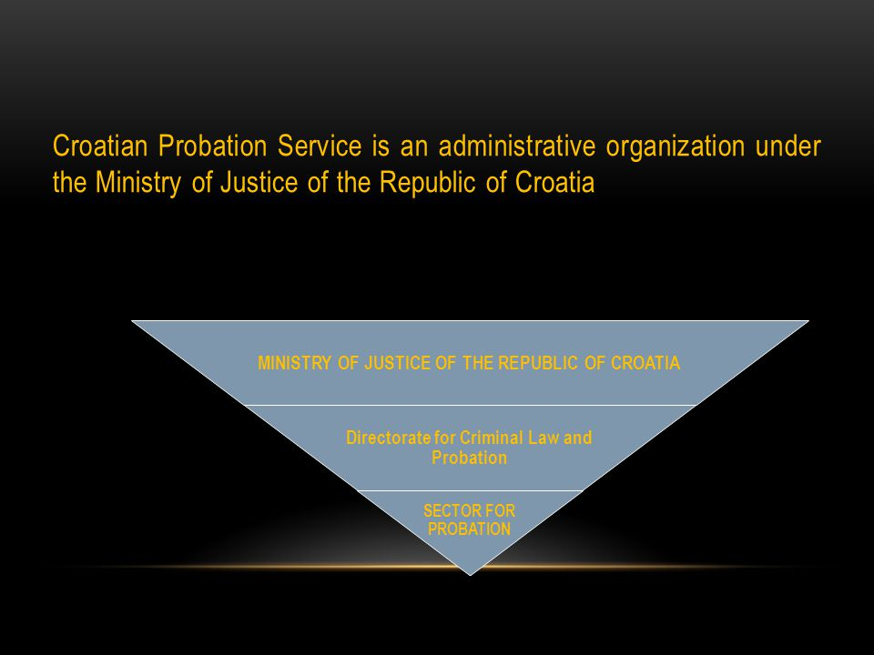 All the tasks within the scope of the Sector for Probation are conducted in the Central Office and 12 Probation Offices The Central Office carries out the administrative and technical tasks related to probation duties, human resources, planning and scheduling of equipment and funds required for work, planning, investments, international co-operation, drafting of regulations, enforcement and administrative inspection