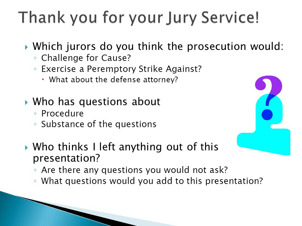  Which jurors do you think the prosecution would: ◦ Challenge for Cause.