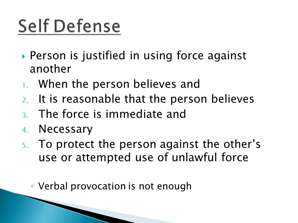  Person is justified in using force against another 1.