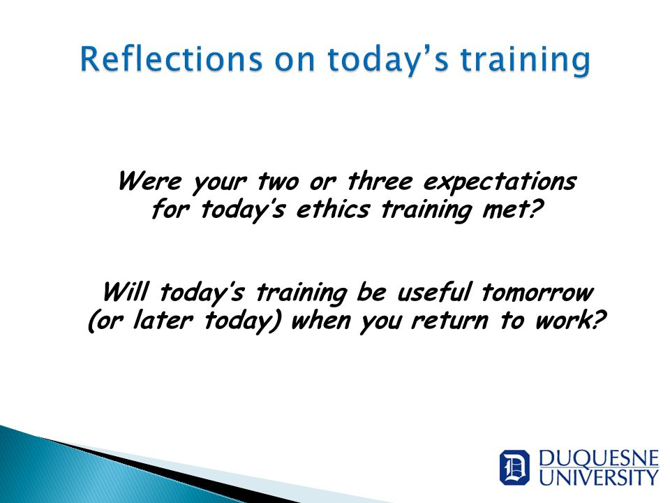 Were your two or three expectations for today's ethics training met.