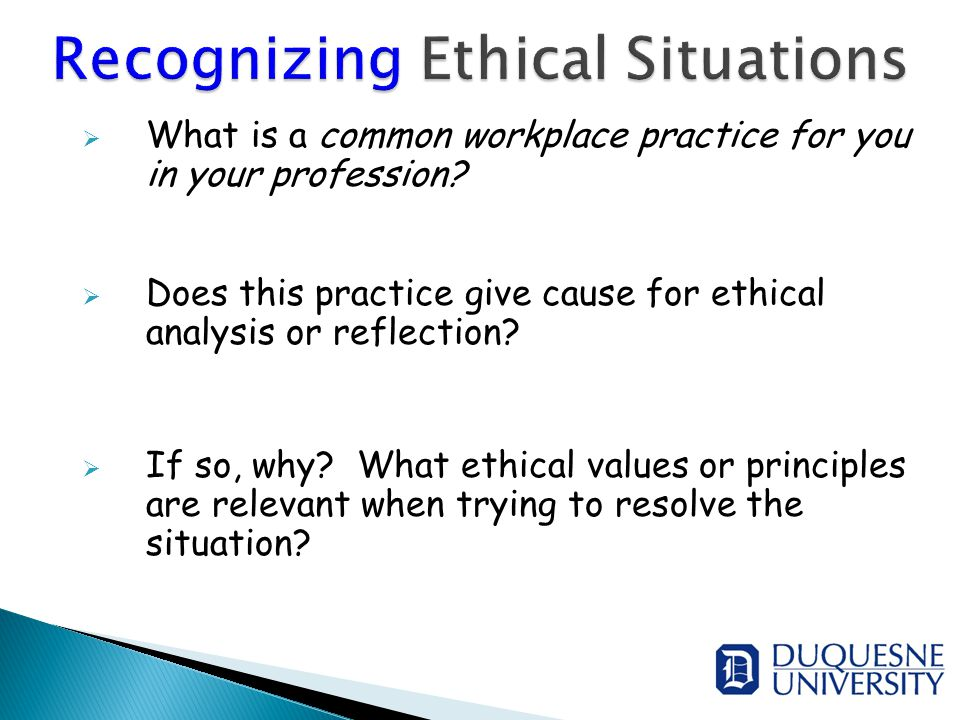  What is a common workplace practice for you in your profession.