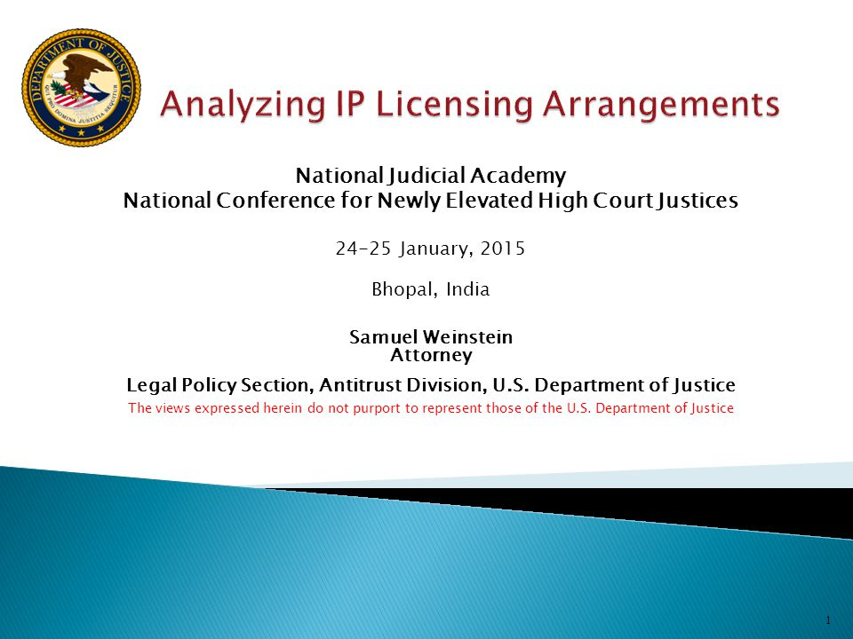 National Judicial Academy National Conference for Newly Elevated High Court Justices 24-25 January, 2015 Bhopal, India Samuel Weinstein Attorney Legal Policy Section, Antitrust Division, U.S.