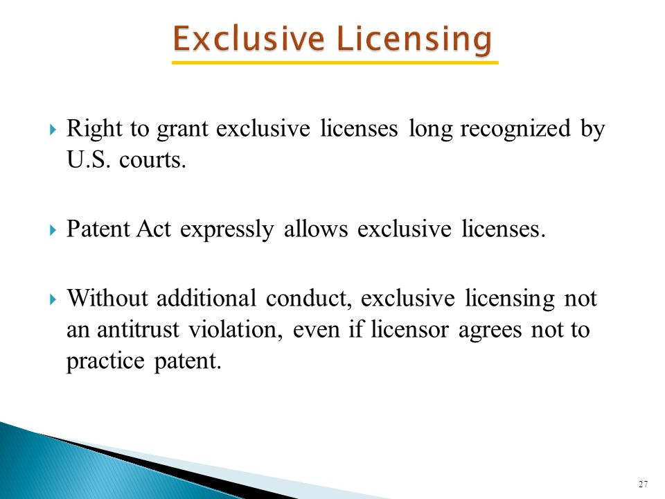  Right to grant exclusive licenses long recognized by U.S.