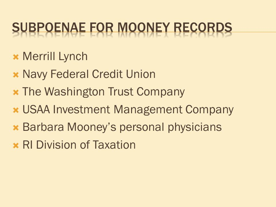  Merrill Lynch  Navy Federal Credit Union  The Washington Trust Company  USAA Investment Management Company  Barbara Mooney's personal physicians  RI Division of Taxation