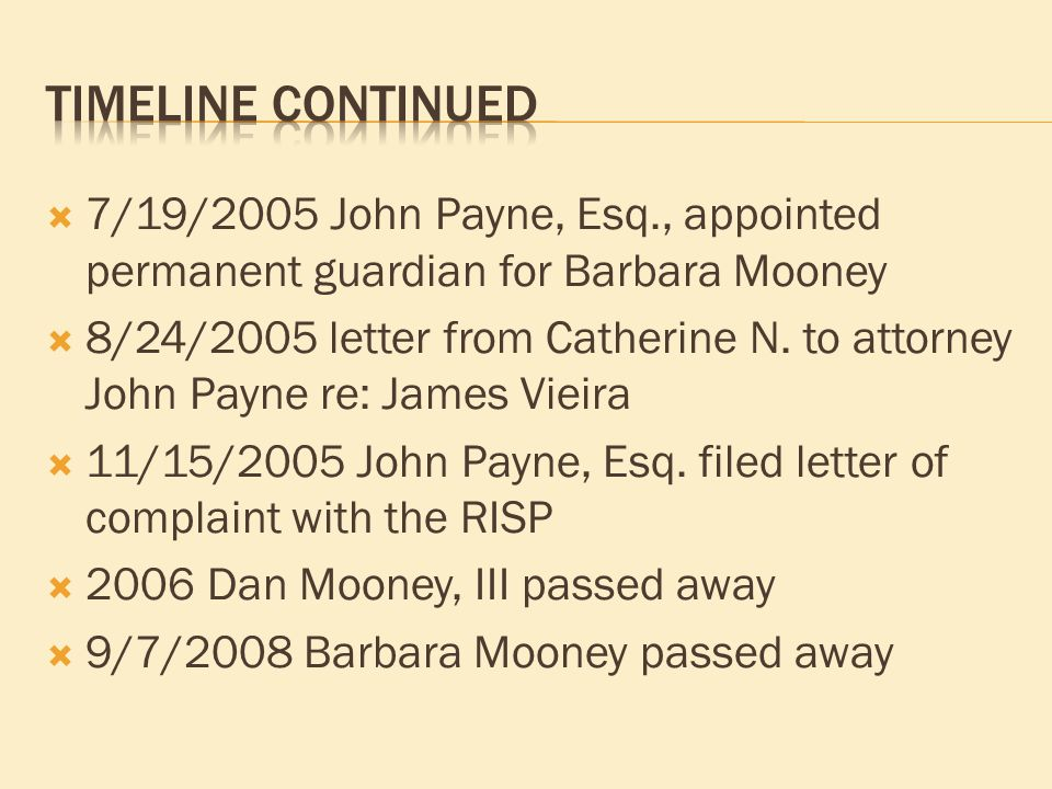  7/19/2005 John Payne, Esq., appointed permanent guardian for Barbara Mooney  8/24/2005 letter from Catherine N.