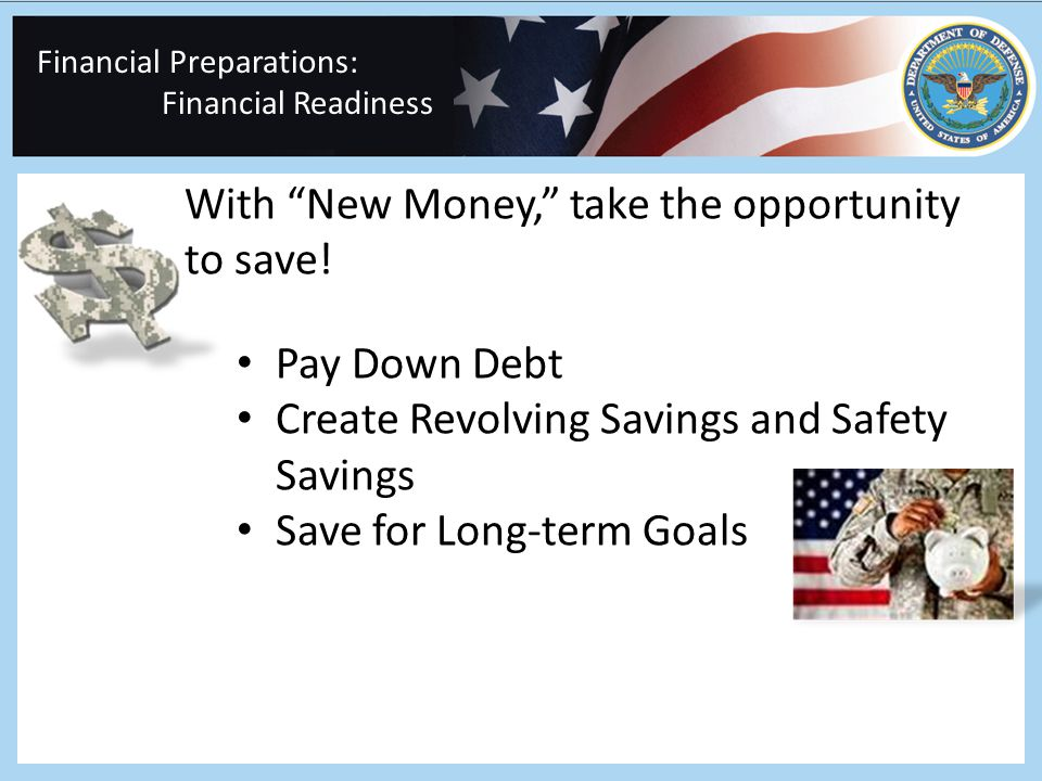 Financial Preparations: Financial Readiness With New Money, take the opportunity to save.