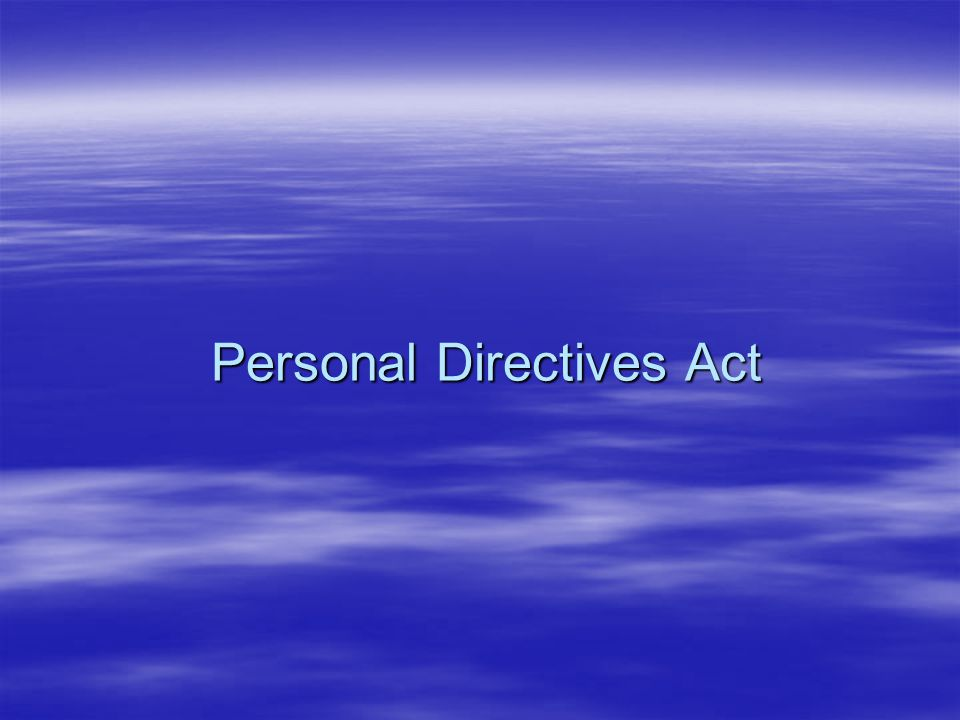 Appointed Statutory Decision Makers  Can make decisions in relation to 3 areas: –health care –placement in continuing care home –home care services  Must make decisions based on knowledge of or believed wishes of the person based on values and/or oral instructions; if they do not know the wishes, they base decision on the 'best interests' of the person  Who are they.