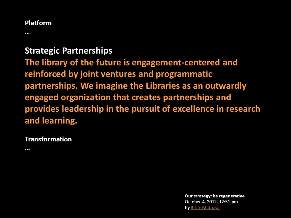 Platform … Strategic Partnerships The library of the future is engagement-centered and reinforced by joint ventures and programmatic partnerships.