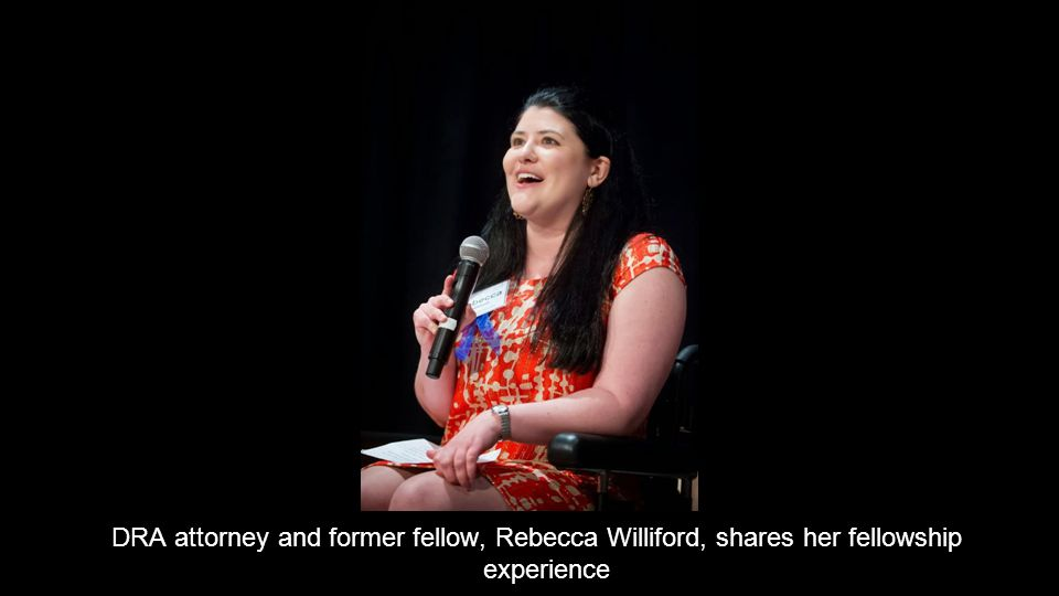 DRA attorney and former fellow, Rebecca Williford, shares her fellowship experience