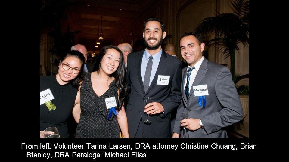 From left: Volunteer Tarina Larsen, DRA attorney Christine Chuang, Brian Stanley, DRA Paralegal Michael Elias