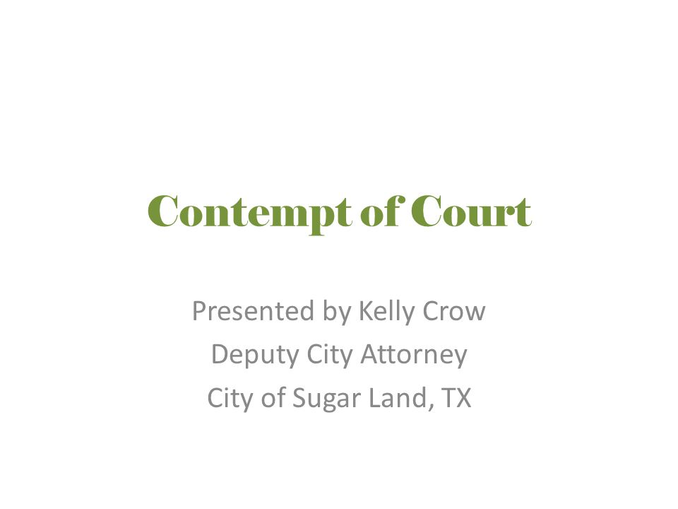 Contempt can be civil or criminal Civil-willfully disobeying a court order or decree.
