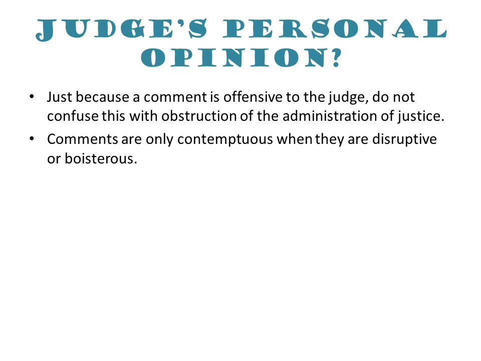 Contempt by officer of the court Contempt of court should only be used as a last resort.