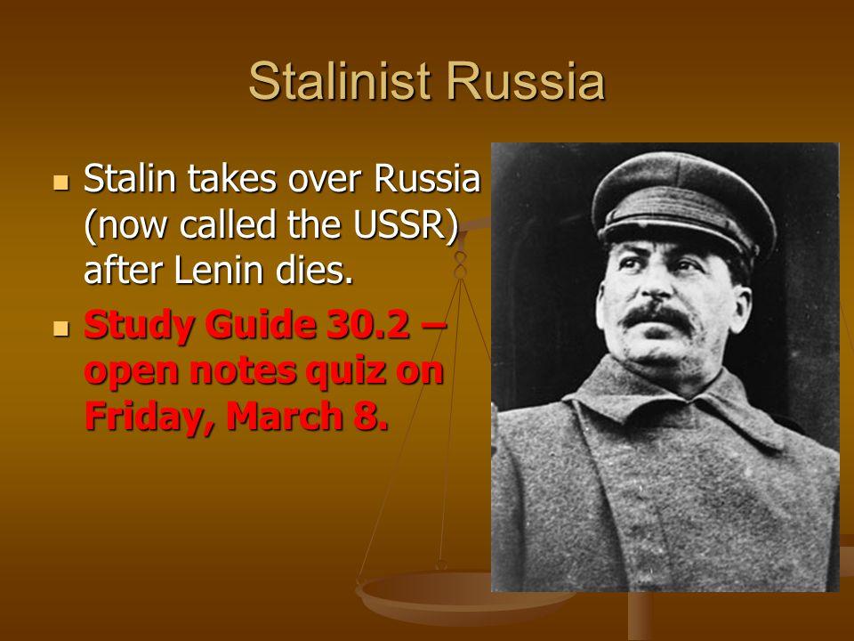 Stalinist Russia Stalin takes over Russia (now called the USSR) after Lenin dies.