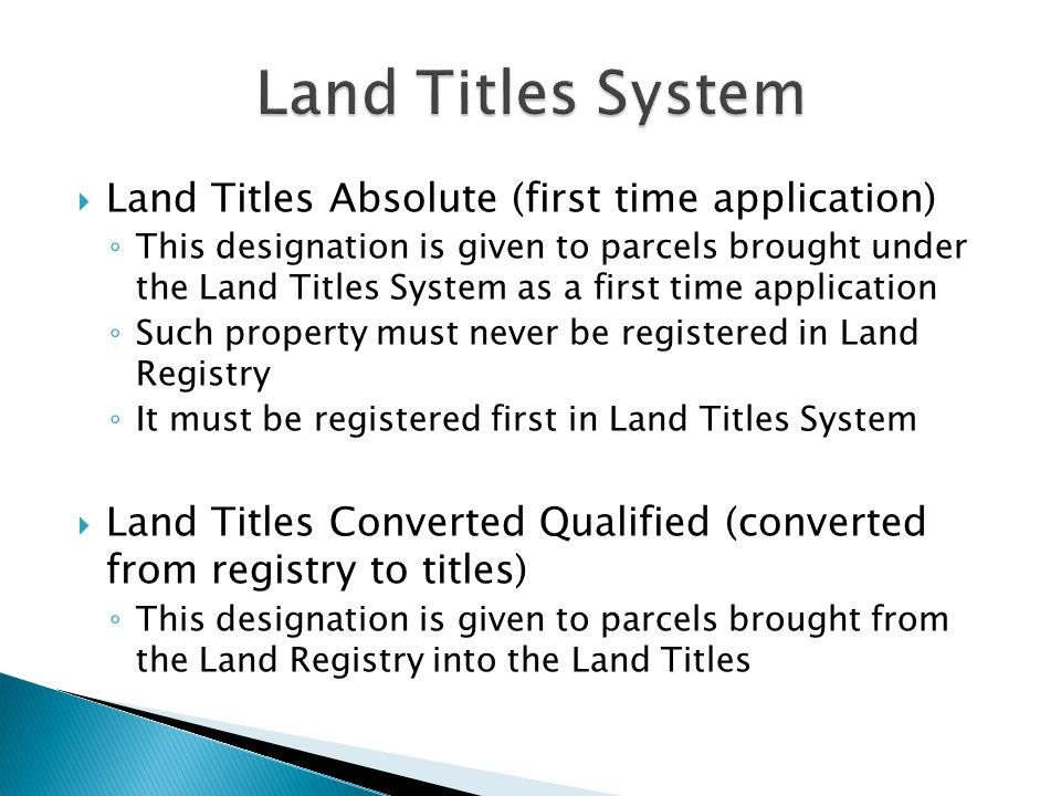  Land Titles Absolute (first time application) ◦ This designation is given to parcels brought under the Land Titles System as a first time applicatio