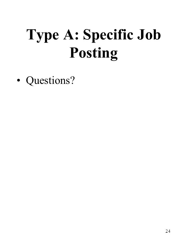 24 Type A: Specific Job Posting Questions