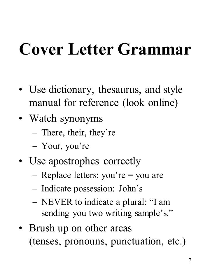 8 Cover Letter Format: Headings Copy and paste heading from resume to use as letterhead Along left margin: –Today's date –Name, title, company, and full address of addressee: Use formal title: The Honorable or Dean or Mr. or Ms. E.g.