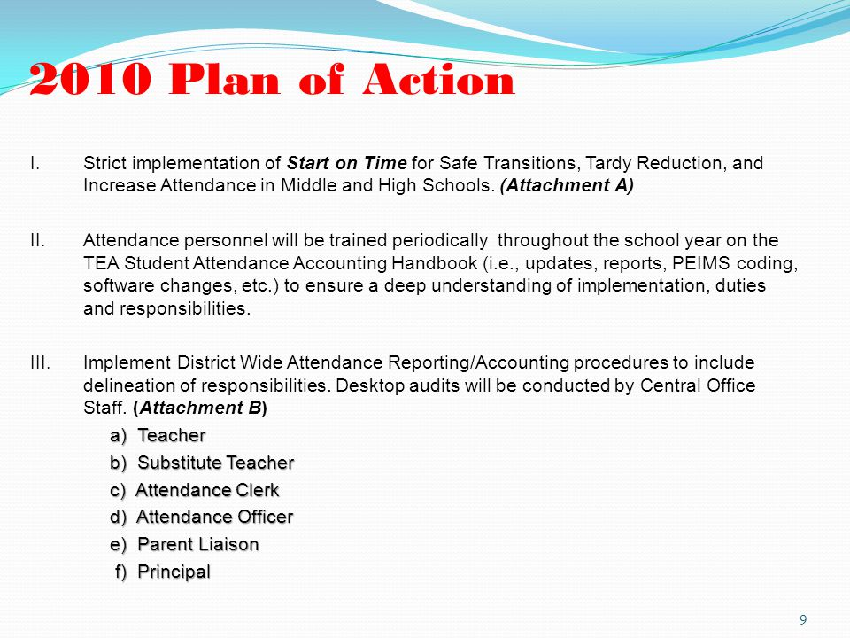 2010 Plan of Action I. Strict implementation of Start on Time for Safe Transitions, Tardy Reduction, and Increase Attendance in Middle and High School
