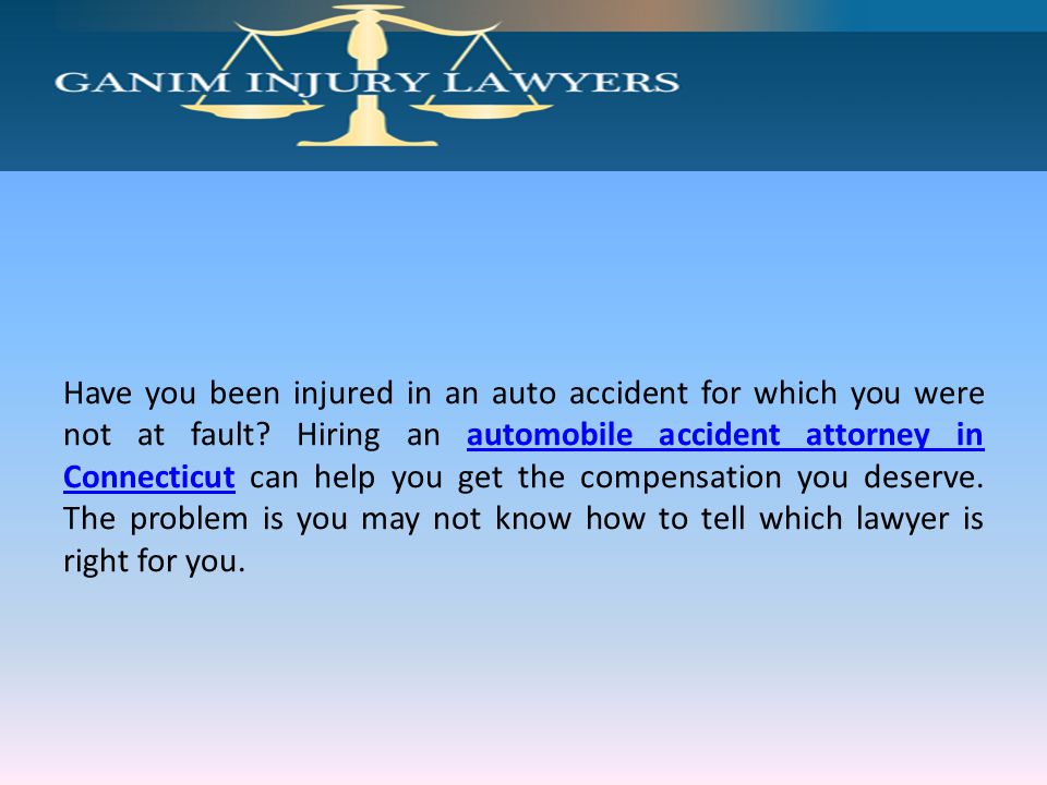Have you been injured in an auto accident for which you were not at fault.