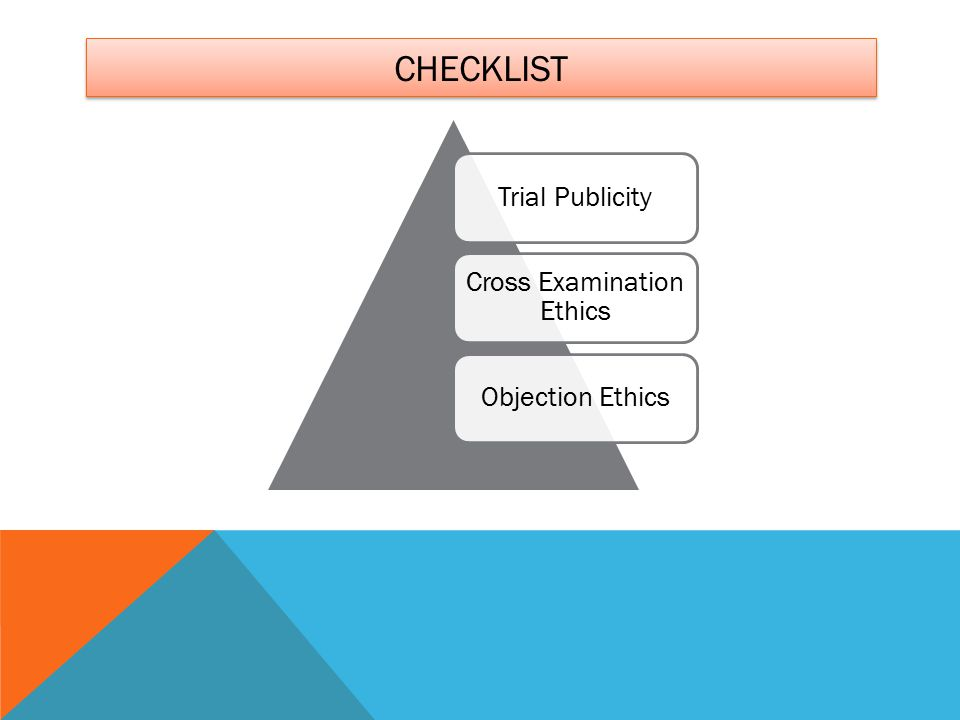 CHECKLIST Trial Publicity Cross Examination Ethics Objection Ethics