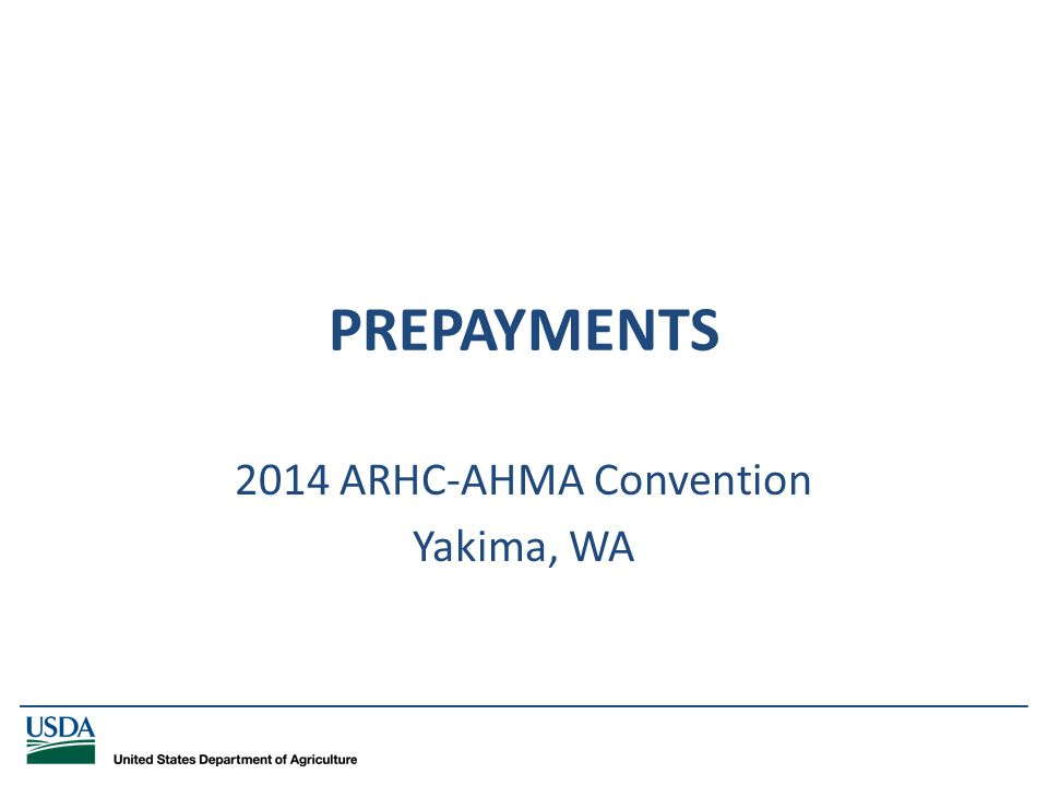 _____________________________________________________________________________ PREPAYMENTS 2014 ARHC-AHMA Convention Yakima, WA