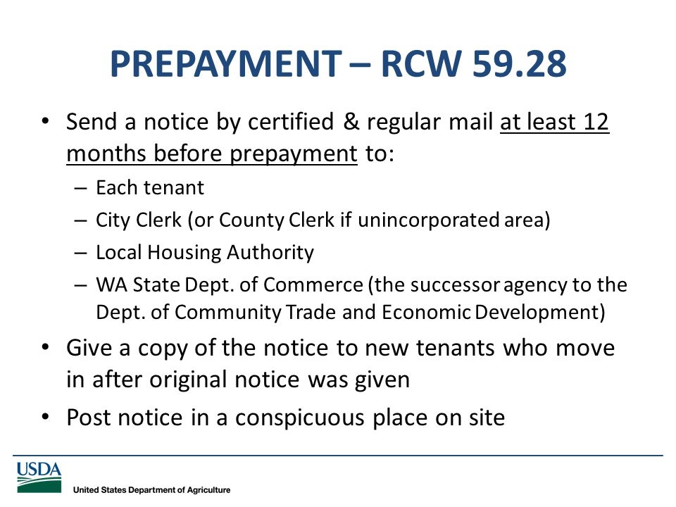 _____________________________________________________________________________ PREPAYMENT – RCW 59.28 Send a notice by certified & regular mail at least 12 months before prepayment to: – Each tenant – City Clerk (or County Clerk if unincorporated area) – Local Housing Authority – WA State Dept.