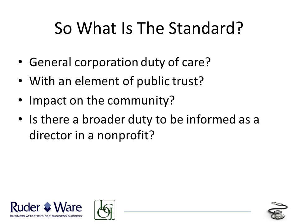 So What Is The Standard. General corporation duty of care.