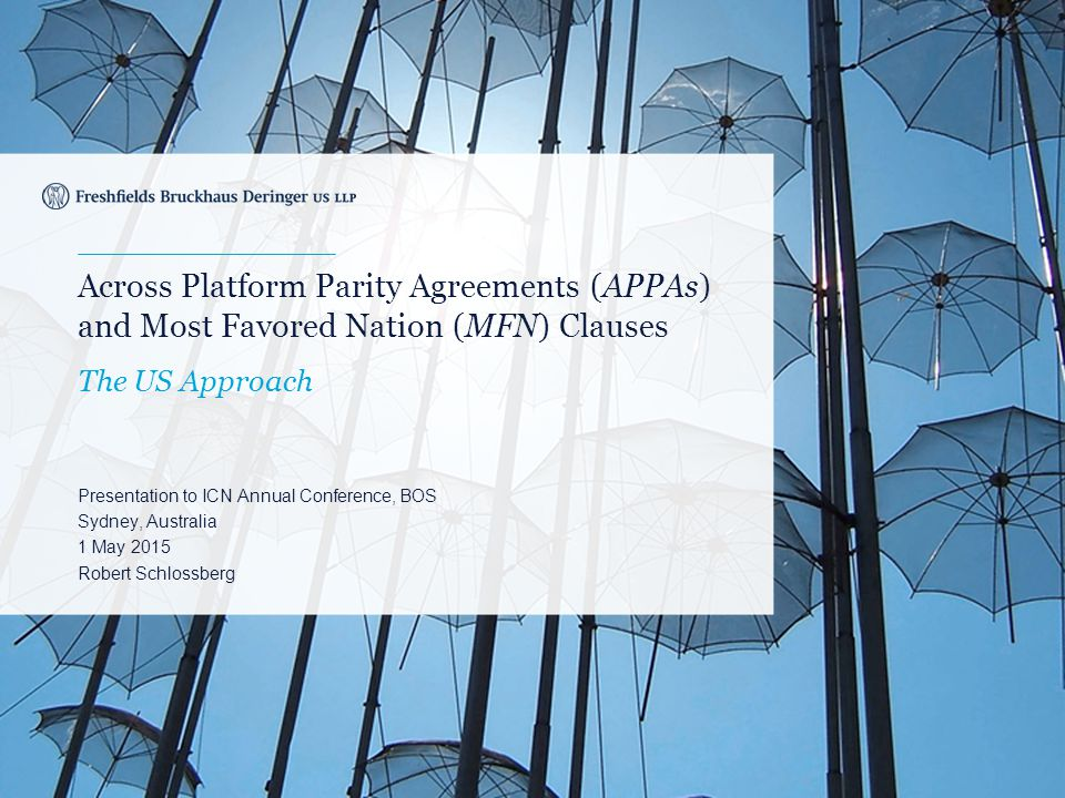 Across Platform Parity Agreements (APPAs) and Most Favored Nation (MFN) Clauses The US Approach Presentation to ICN Annual Conference, BOS Sydney, Aus