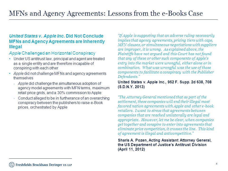 MFNs and Agency Agreements: Lessons from the e-Books Case United States v. Apple Inc. Did Not Conclude MFNs and Agency Agreements are Inherently Illeg