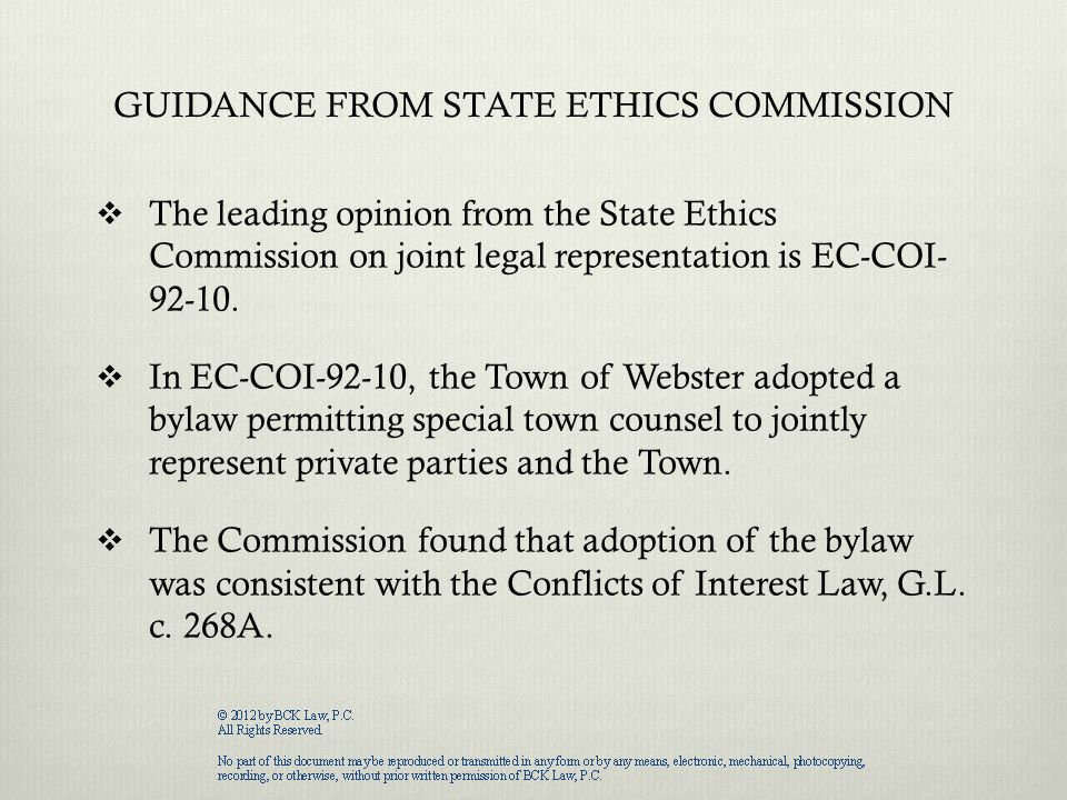 GUIDANCE FROM STATE ETHICS COMMISSION  The leading opinion from the State Ethics Commission on joint legal representation is EC-COI- 92-10.