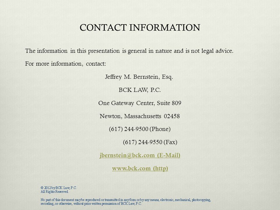 CONTACT INFORMATION The information in this presentation is general in nature and is not legal advice.