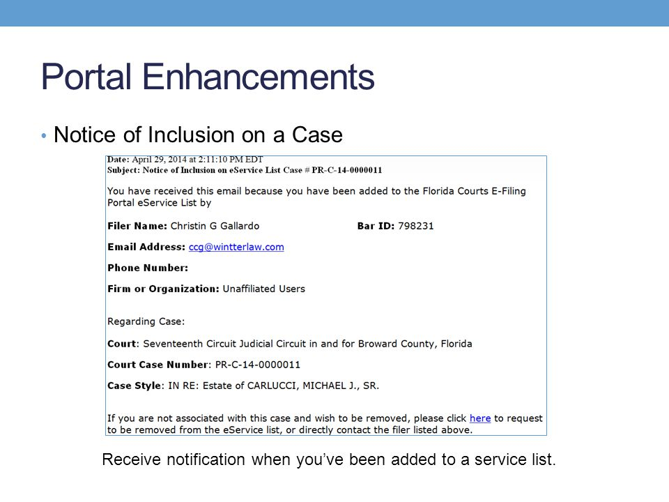 Portal Enhancements Notice of Inclusion on a Case Receive notification when you've been added to a service list.