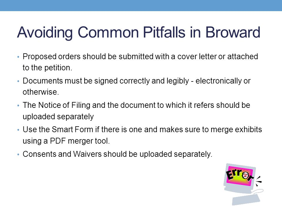 Avoiding Common Pitfalls in Broward Proposed orders should be submitted with a cover letter or attached to the petition.