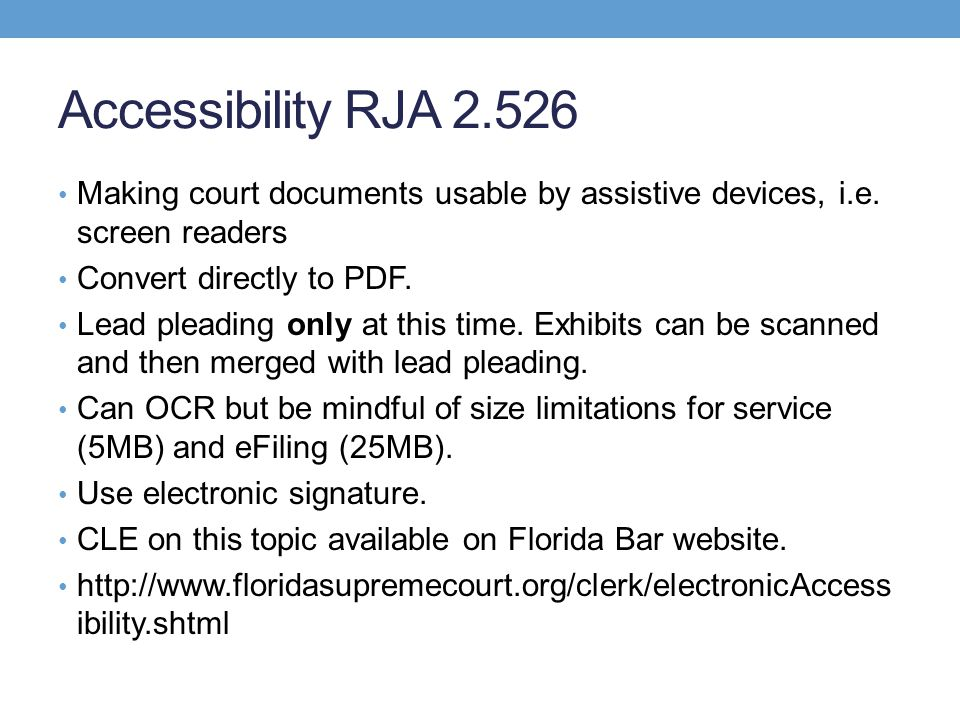 Accessibility RJA 2.526 Making court documents usable by assistive devices, i.e.