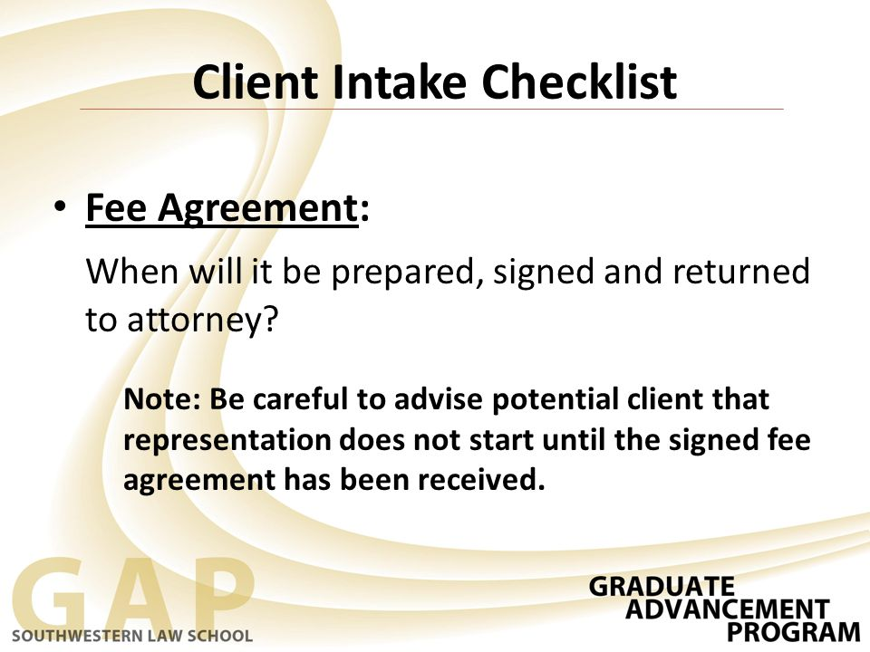 Fee Agreement: When will it be prepared, signed and returned to attorney.