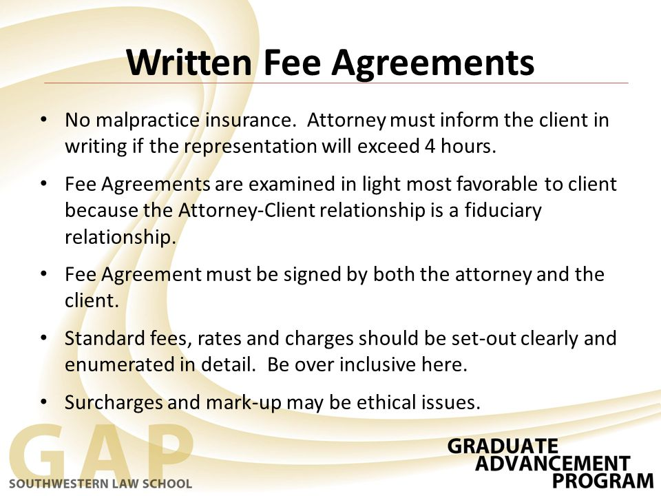 Written Fee Agreements No malpractice insurance.