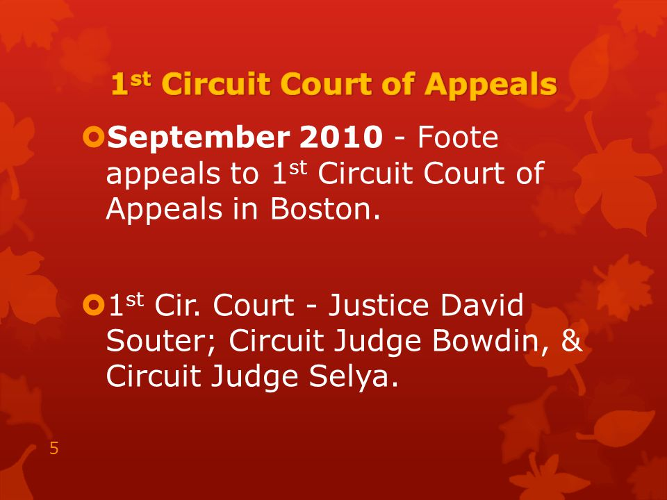  September 2010 - Foote appeals to 1 st Circuit Court of Appeals in Boston.