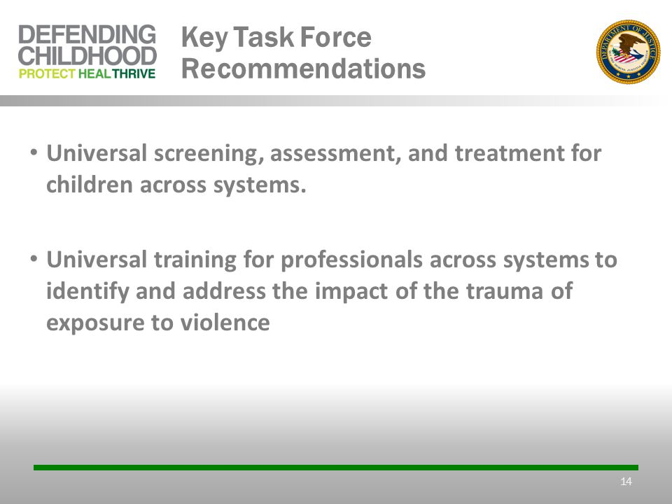 Key Task Force Recommendations Universal screening, assessment, and treatment for children across systems.