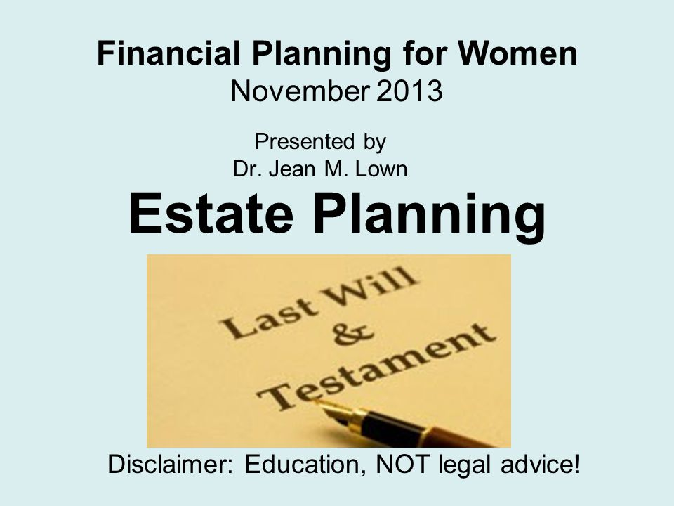 Estate Planning Presented by Dr. Jean M.