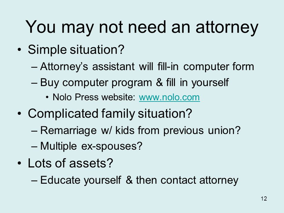 You may not need an attorney Simple situation.