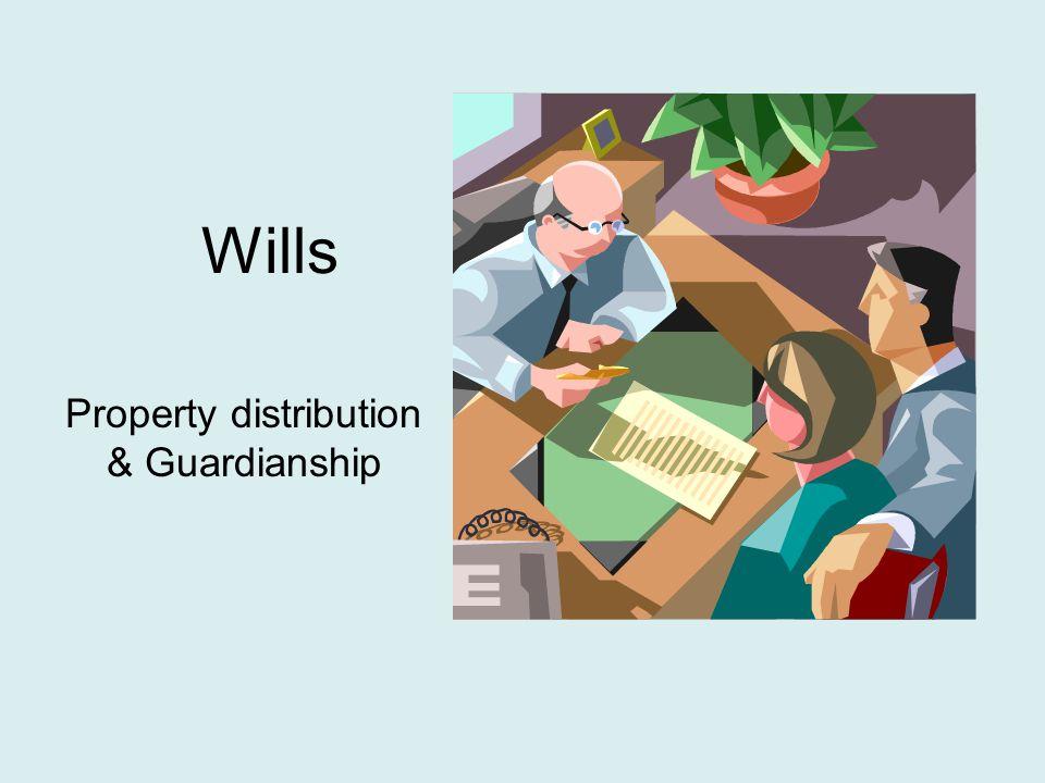 Wills Property distribution & Guardianship