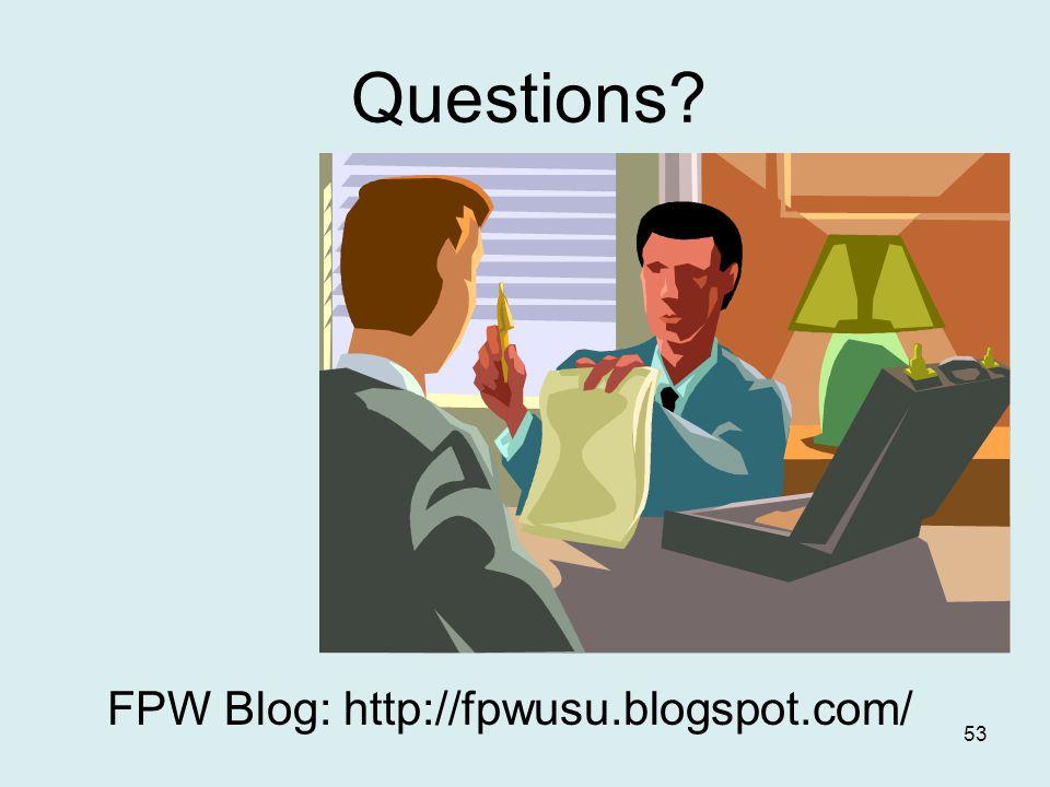 Questions 53 FPW Blog: http://fpwusu.blogspot.com/