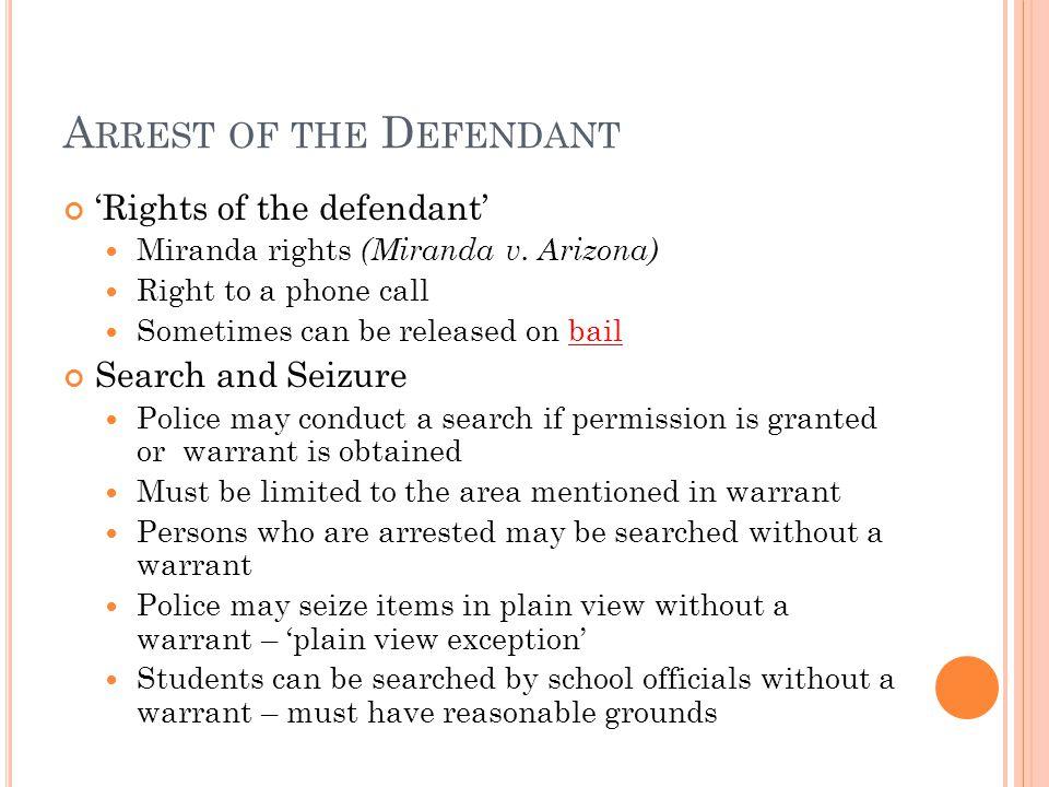 A RREST OF THE D EFENDANT 'Rights of the defendant' Miranda rights (Miranda v.