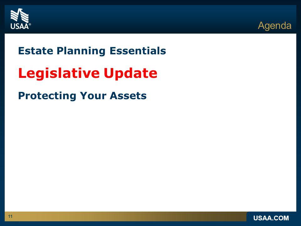 USAA.COM 11 Agenda Estate Planning Essentials Legislative Update Protecting Your Assets