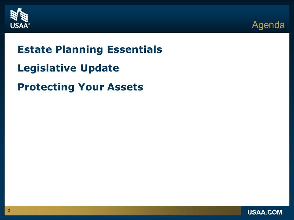 USAA.COM 3 Agenda Estate Planning Essentials Legislative Update Protecting Your Assets