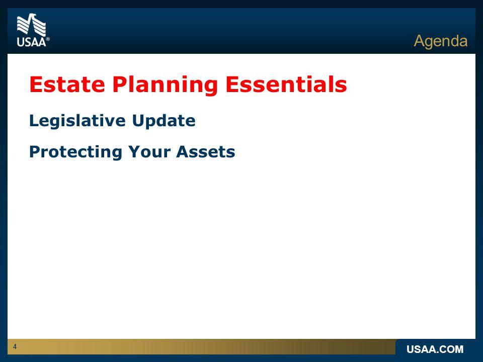 USAA.COM 4 Agenda Estate Planning Essentials Legislative Update Protecting Your Assets