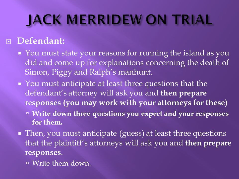 JACK MERRIDEW ON TRIAL  Defendant:  You must state your reasons for running the island as you did and come up for explanations concerning the death