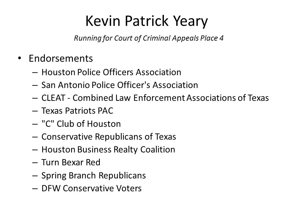 Kevin Patrick Yeary Running for Court of Criminal Appeals Place 4 Endorsements – Houston Police Officers Association – San Antonio Police Officer's As