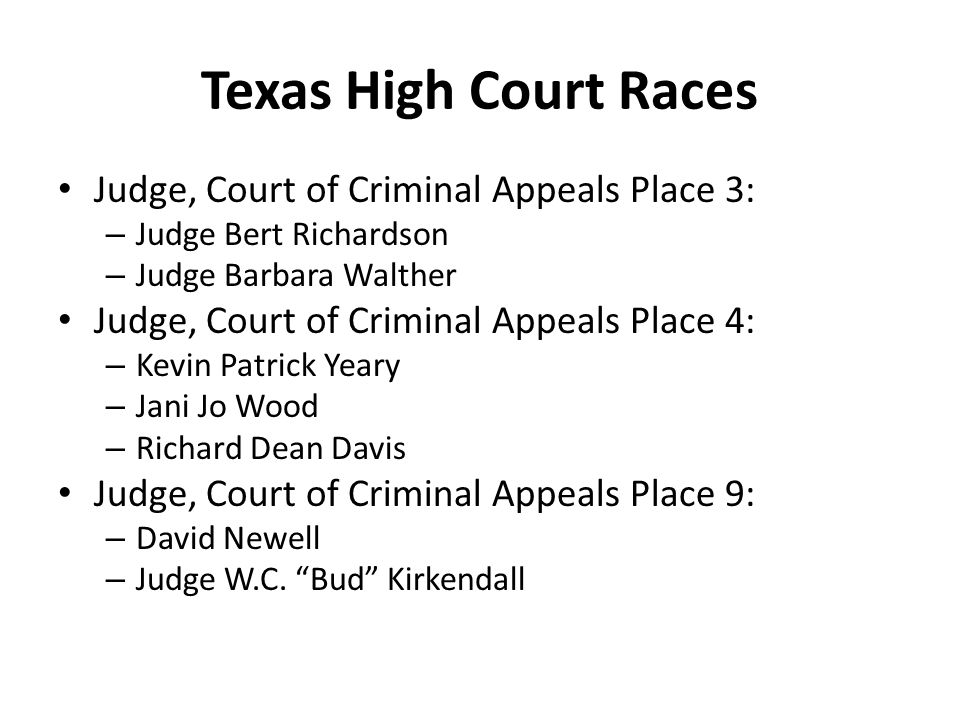 Texas High Court Races Judge, Court of Criminal Appeals Place 3: – Judge Bert Richardson – Judge Barbara Walther Judge, Court of Criminal Appeals Plac