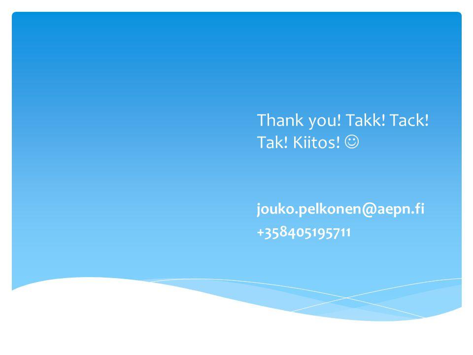 Thank you! Takk! Tack! Tak! Kiitos! jouko.pelkonen@aepn.fi +358405195711