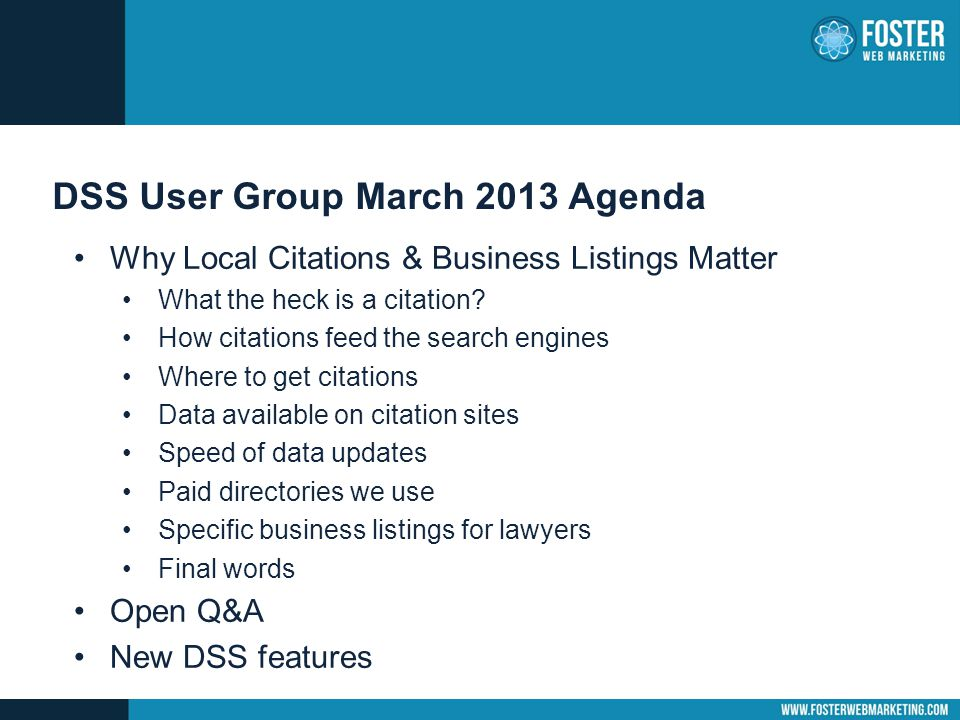 DSS User Group March 2013 Agenda Why Local Citations & Business Listings Matter What the heck is a citation.